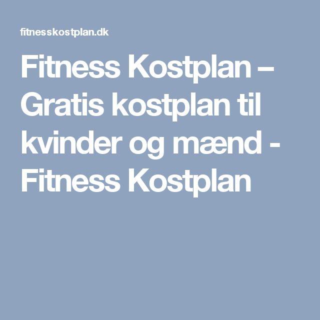 Fitness Kostplan – Gratis kostplan til kvinder og mænd - Fitness Kostplan