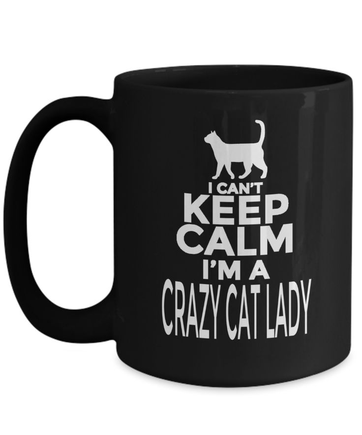 Funny Cat Gifts - Cat Mug - 15oz Cat Coffee Mug - Cat Dad Mug - Cheshire Cat Mug - Cat  Coffee Mug - I Cant Keep Calm I Am A Crazy Cat Lady  #christmasgift #quote #him #birthdaywishes #anniversarygifts #giftsforhim #presentforboyfriend #quoteoftheday #gift #giftforher