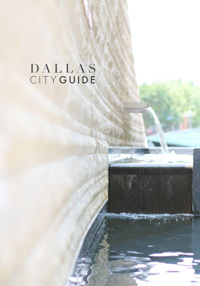 DALLAS CITY GUIDE // The local's guide to exploring Dallas, Texas.