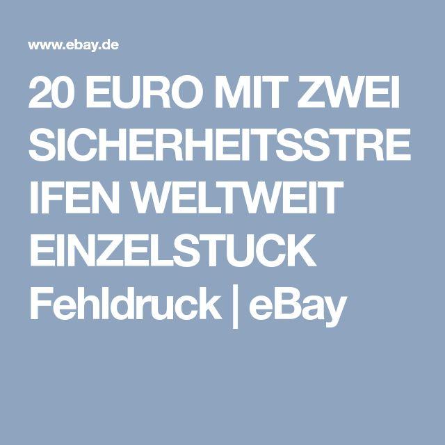 20 EURO MIT ZWEI SICHERHEITSSTREIFEN WELTWEIT EINZELSTUCK Fehldruck   eBay
