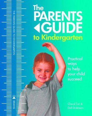 The Parents Guide to Kindergarten (Parents Guide 1) by Cheryl Turi and Dof Dickinson