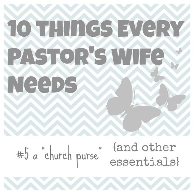 10 things every pastors wife needs