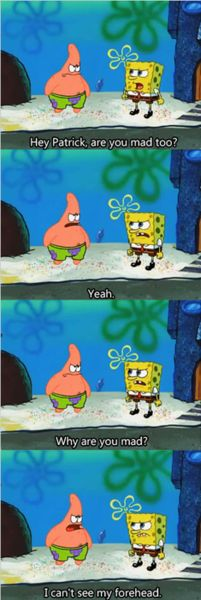 the only scene in spongebob that I ever liked. otherwise I think he's incredibly annoying and it's a horrible cartoon. <<< EXCUSE ME?? WHO DO YOU THINK YOU ARE?!?!