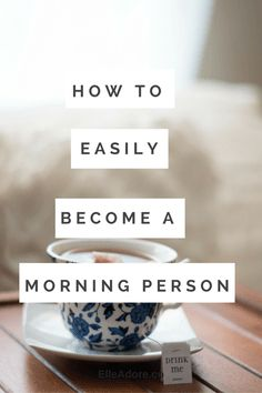 morning person Ever wanted to be a morning person? Those 7am alarm clocks annoy you?  Look no further! Tips and Tricks Love Sarah!