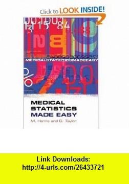 Medical Statistics Made Easy (Harris, Medical Statistics Made Easy) (9781859962190) Michael Harris, Gordon Taylor , ISBN-10: 185996219X  , ISBN-13: 978-1859962190 ,  , tutorials , pdf , ebook , torrent , downloads , rapidshare , filesonic , hotfile , megaupload , fileserve