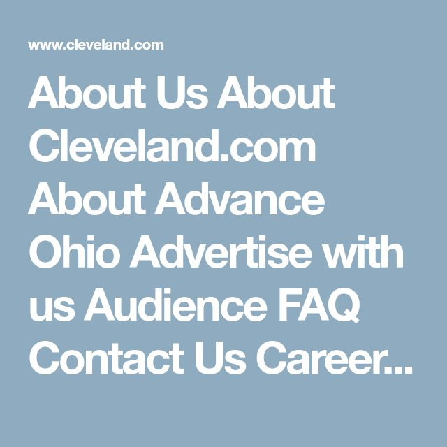 About Us About Cleveland.com About Advance Ohio Advertise with us Audience FAQ Contact Us Career Opportunities Community FAQ Subscribe The Plain Dealer Sun News eNewsletters Subscriber Service Media Insider Rewards View My Profile Pick up The Plain Dealer Report a Delivery Issue Place a Vacation Hold Make a Payment Cleveland.com Sections News Sports High School Sports Entertainment Living Politics Opinion Obituaries Jobs Autos Real Estate Rentals Classifieds Shopping Deals and Coupons Local…