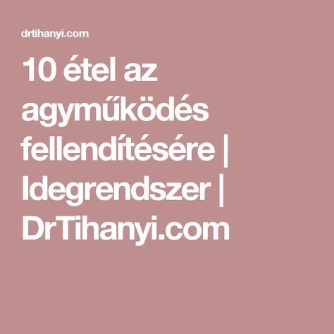 10 étel az agyműködés fellendítésére | Idegrendszer | DrTihanyi.com