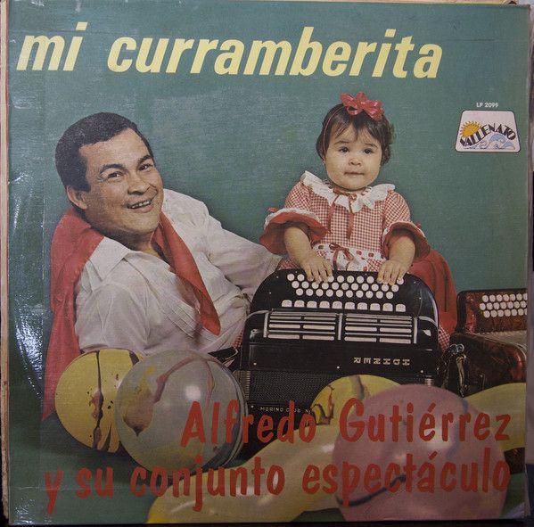 Alfredo Gutierrez Y Su Conjunto Espectaculo* - Mi Curramberita (Vinyl, LP, Album) at Discogs