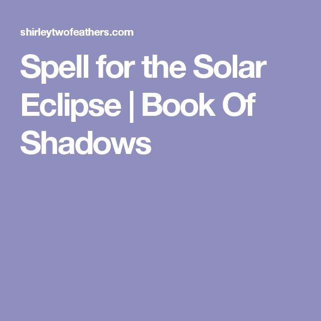 Spell for the Solar Eclipse | Book Of Shadows