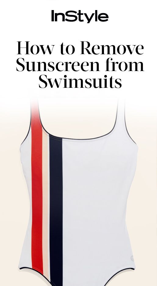 How to Remove Sunscreen Stains from Your Swimsuits from InStyle.com