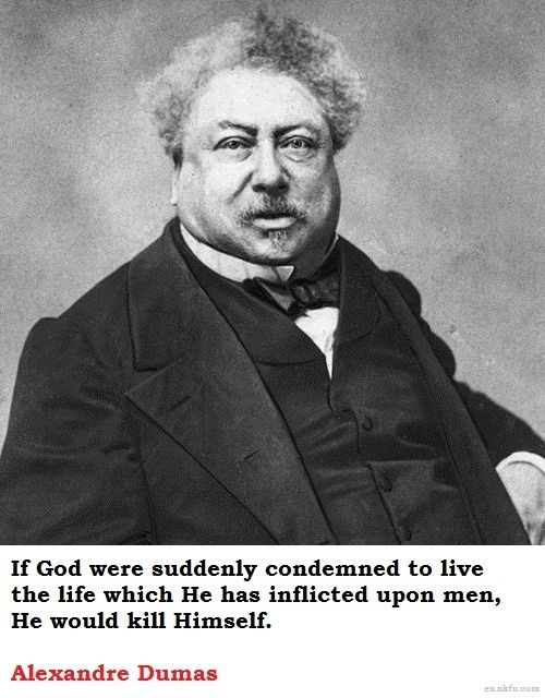 """Witness of Evil Gods - Alexandre Dumas. > """"You do not need the Bible to justify love, but no better tool has been invented to justify hate."""" - Weatherwax > """"EACH nation has created a god, and the god has always resembled his creators."""" -Ingersoll. > """"The Christian god is a being of terrific character - cruel, vindictive, capricious, and unjust."""" -Jefferson > """"Belief in a cruel God makes a cruel man."""" - Paine > Atheists Face Death Penalty In 13 Countries, Discrimination Around The World"""