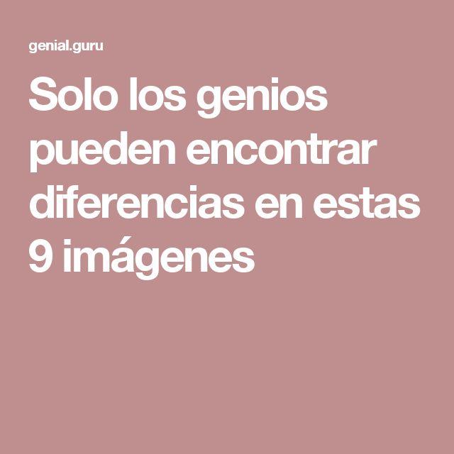 Solo los genios pueden encontrar diferencias enestas 9imágenes