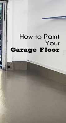 How to Paint Your Garage Floor - I've been wanting to do this for years!  Must make the time...