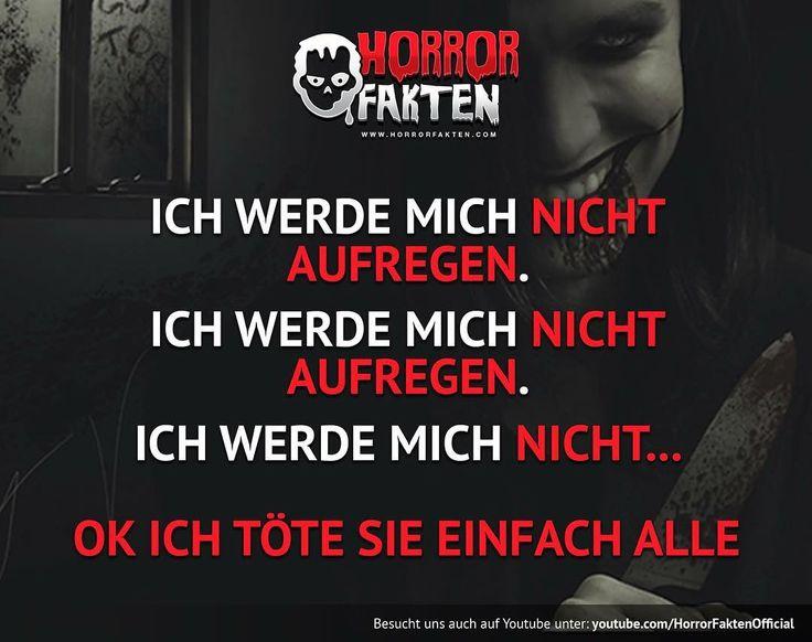 ❝Ich werde mich nicht..❞  #horrorfakten