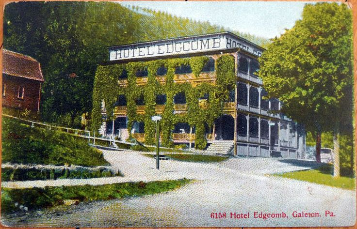 1908 Postcard Hotel Edgecomb Galeton Pennsylvania Pa Ebay Pinterest