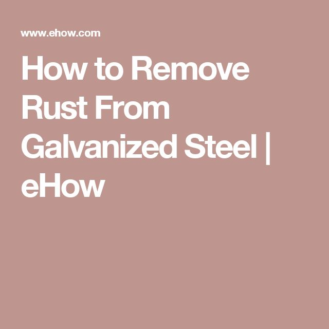How to Remove Rust From Galvanized Steel | eHow