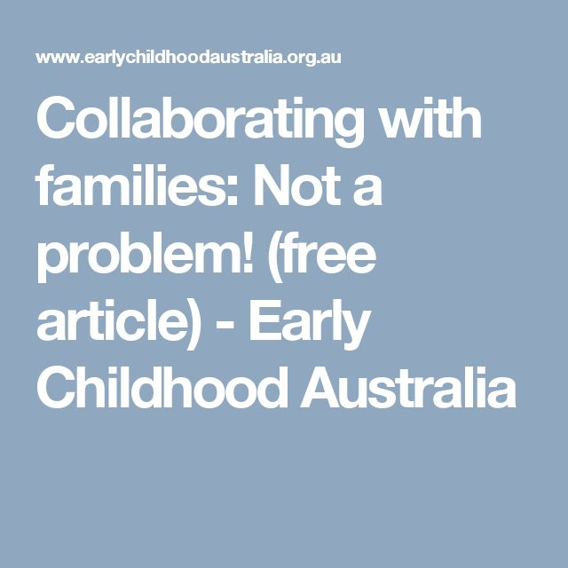 Collaborating with families: Not a problem! (free article) - Early Childhood Australia