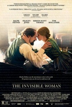 The Invisible Woman (2013)  111 min  -  Biography | Drama | Romance  - At the height of his career, Charles Dickens meets a younger woman who becomes his secret lover until his death. Director: Ralph Fiennes Stars: Ralph Fiennes, Felicity Jones, Kristin Scott Thomas |