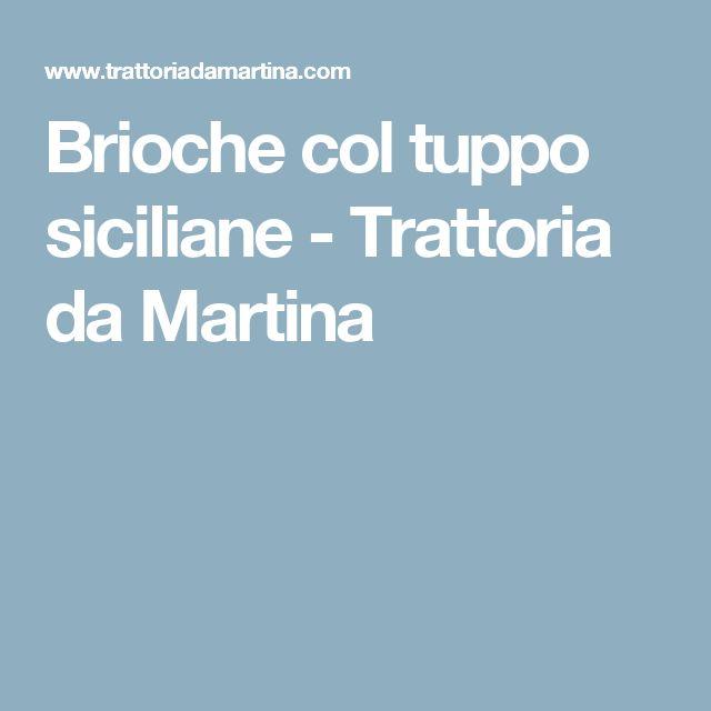Brioche col tuppo siciliane - Trattoria da Martina