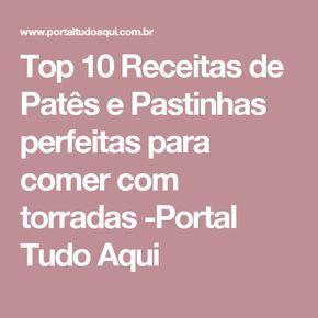 Top 10 Receitas de Patês e Pastinhas perfeitas para comer com torradas -Portal Tudo Aqui