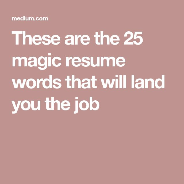 These are the 25 magic resume words that will land you the job