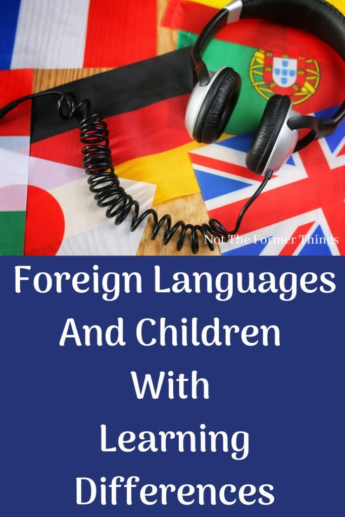 Foreign Languages And Children With Learning Differences Learning Differences Foreign Language Learning German Language Learning