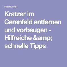Kratzer im Ceranfeld entfernen und vorbeugen - Hilfreiche & schnelle Tipps