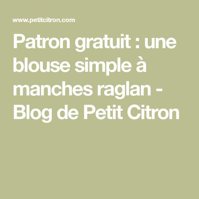 Patron gratuit : une blouse simple à manches raglan - Blog de Petit Citron