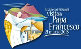 Home - Visita di Papa Francesco a Napoli 21 marzo 2015