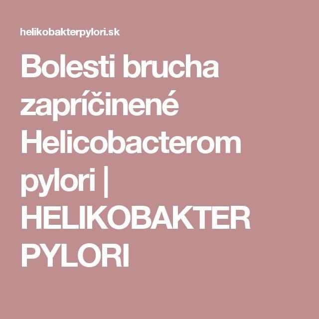Bolesti brucha zapríčinené Helicobacterom pylori | HELIKOBAKTER PYLORI