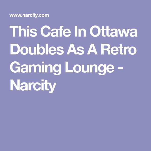 This Cafe In Ottawa Doubles As A Retro Gaming Lounge - Narcity