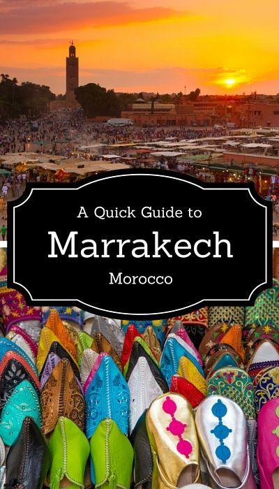 A Quick Guide To Marrakech, Morocco                                                                                                                                                     More