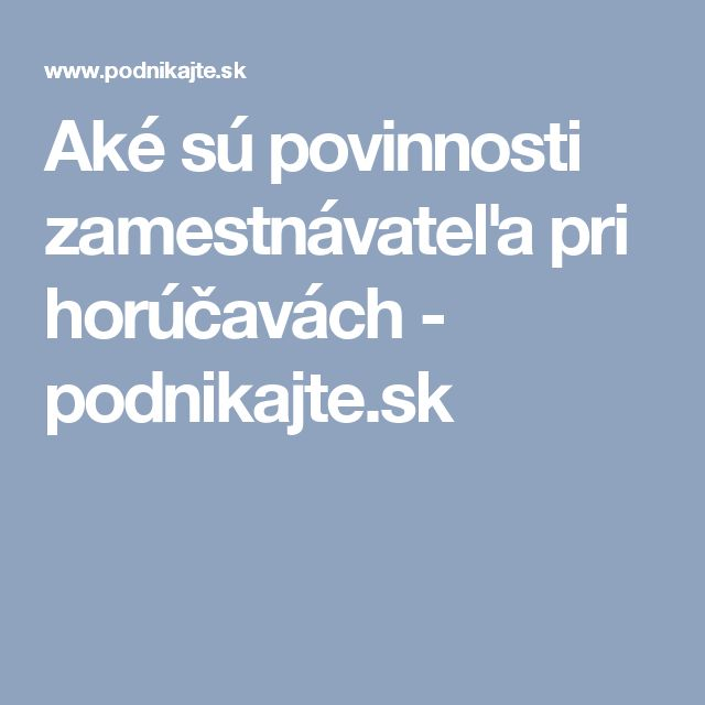Aké sú povinnosti  zamestnávateľa pri horúčavách - podnikajte.sk
