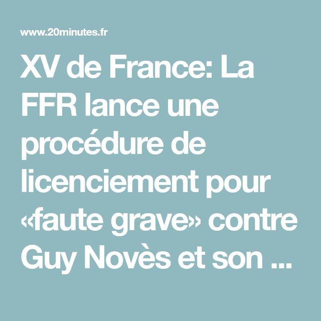 XV de France: La FFR lance une procédure de licenciement pour «faute grave» contre Guy Novès et son staff