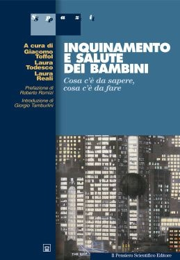 """""""Inquinamento e salute dei bambini"""", Giacomo Toffol, Laura Reali, Laura Todesco"""