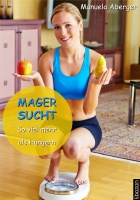 eBook: Magersucht - so viel mehr als Hungern von Manuela Aberger | http://ebozon.com/shop/article_1520/Magersucht---so-viel-mehr-als-Hungern.html?sessid=Ln7jjBPFVlRbzB51jYbDlk3x0nSiNDixr4JwHTCOccRFykTuJZHjI5Sly9tgmyFg_param=cid%3D1%26aid%3D1520%26
