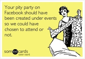 Those parties won't get you far. They may make you feel good for the moment, but they won't solve your problem.