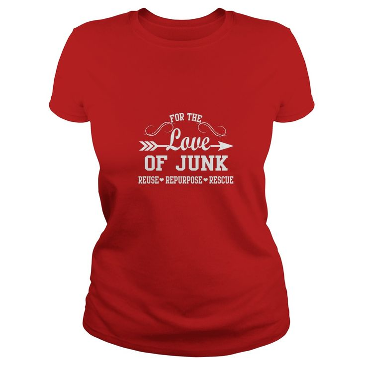 For the Love of Junk T-Shirt  #gift #ideas #Popular #Everything #Videos #Shop #Animals #pets #Architecture #Art #Cars #motorcycles #Celebrities #DIY #crafts #Design #Education #Entertainment #Food #drink #Gardening #Geek #Hair #beauty #Health #fitness #History #Holidays #events #Home decor #Humor #Illustrations #posters #Kids #parenting #Men #Outdoors #Photography #Products #Quotes #Science #nature #Sports #Tattoos #Technology #Travel #Weddings #Women