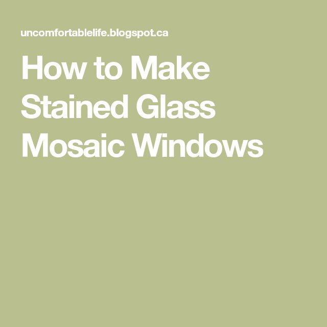 How to Make Stained Glass Mosaic Windows