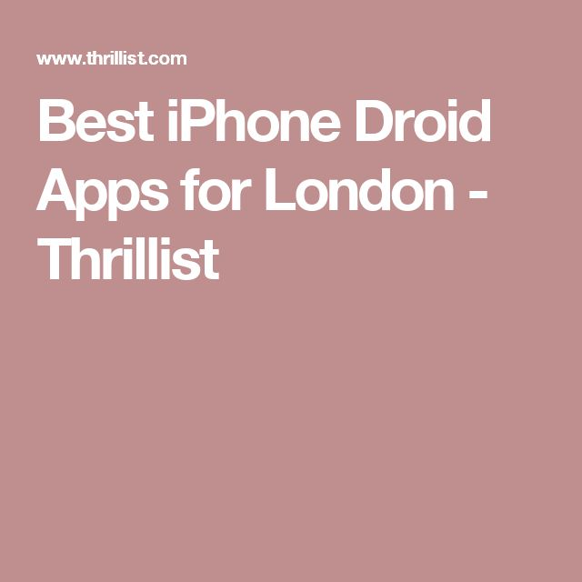 Best iPhone Droid Apps for London - Thrillist