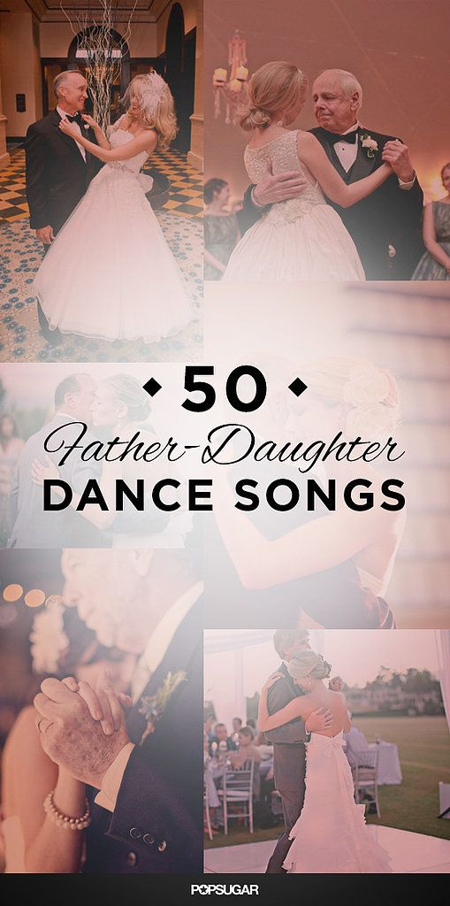 Wedding Music: 50 Father-Daughter Dance Songs: With wedding season sneaking up on us, we're giving you inspiration for the big day, and here, we're tuned in to the music.