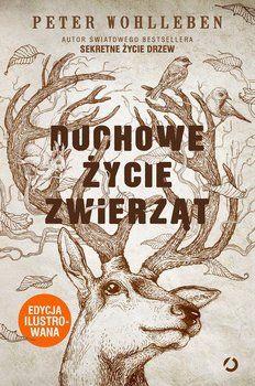 Duchowe życie zwierząt (edycja ilustrowana) - Wohlleben Peter | Książki empik.com