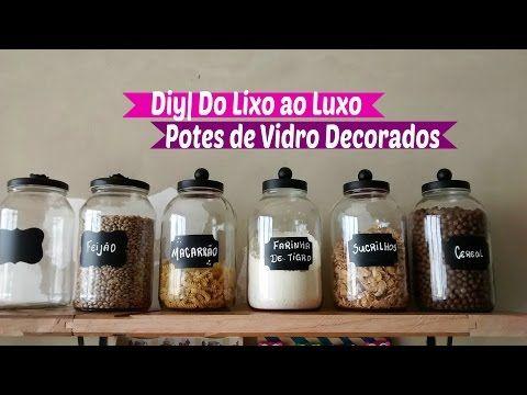 Diy | Reciclando Potes de Vidro Do lixo ao Luxo | Carla oliveira - YouTube