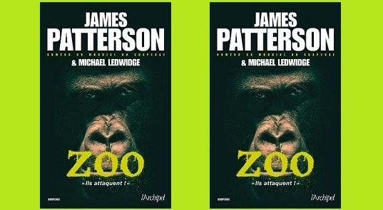 James Patterson – Michael Ledwidge: Zoo (Éd.L'Archipel, 2013)
