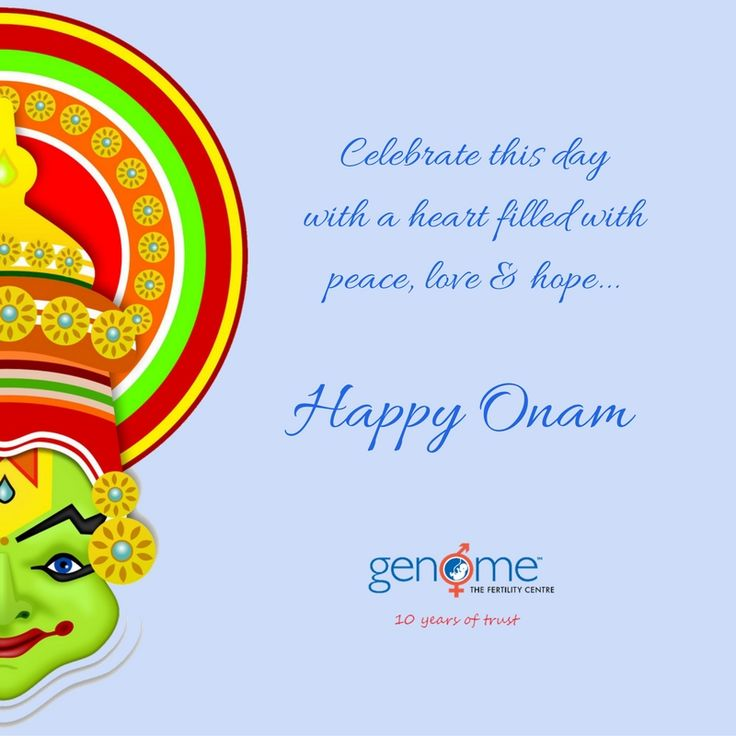 May the spirit of Onam remains everywhere, whatever you do, whatever you think, whatever you hope in your life. Genome The Fertility Centre Wishes you Happy Onam !!