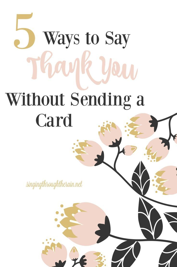 5 Ways to Say Thank You Without Sending a Card - There's plenty of ways to say thank you for gifts you were given without sending thank you cards. Try one of these personal ways to say thank you today!