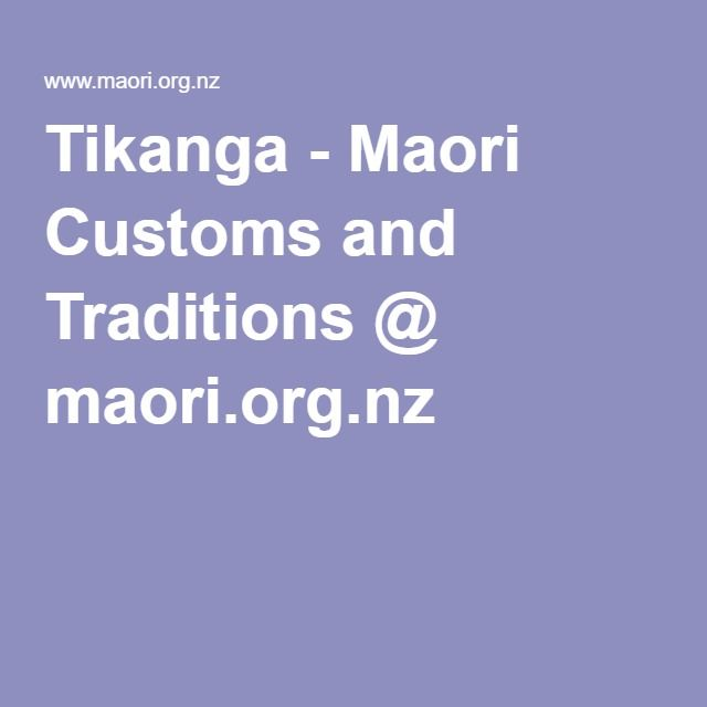 Tikanga - Maori Customs and Traditions @ maori.org.nz