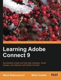 Learning Adobe Connect 9: Successfully create and host web meetings virtual classes and webinars with Adobe Connect free download by Milos Vucetic Milos Radovanovic ISBN: 9781849694162 with BooksBob. Fast and free eBooks download.  The post Learning Adobe Connect 9: Successfully create and host web meetings virtual classes and webinars with Adobe Connect Free Download appeared first on Booksbob.com.