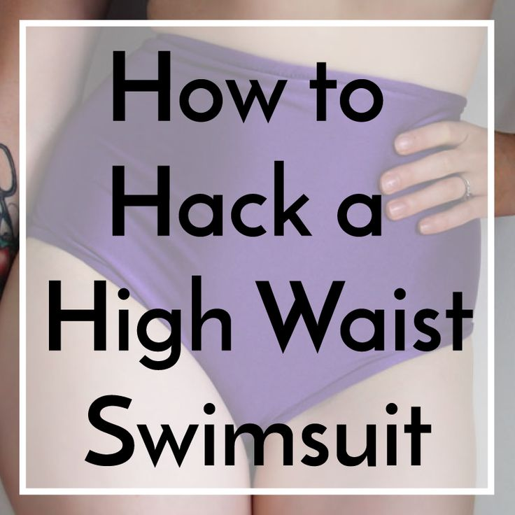 How Hack a High Waist Swimsuit Bottom (SeamstressErin Designs)