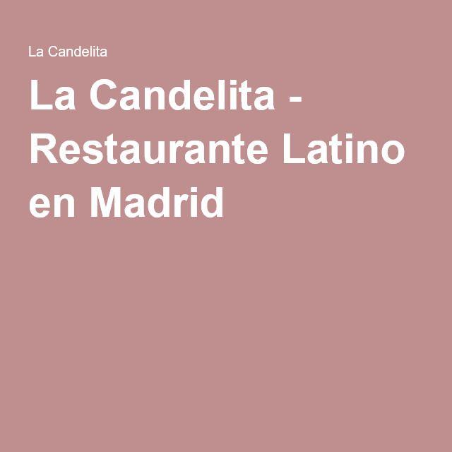 La Candelita - Restaurante Latino en Madrid